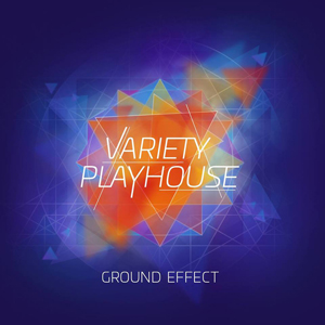 Variety Playhouse / Ground Effect; Cover
